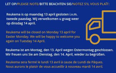Reukema closed Monday 13 April / gesloten op maandag 13 april / geschlossen am Montag 13. April / fermé lundi 13 avril